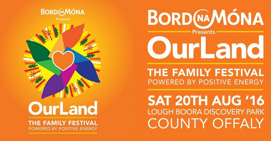 Bord na Móna presents OurLand - The Family Festival Powered by Positive Energy