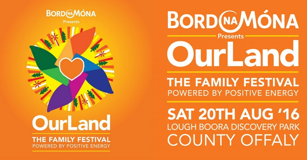 Bord na Móna presents OurLand - The Family Festival Powered by Positive Energy
